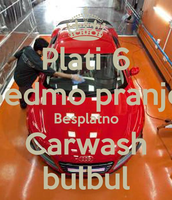 Plati 6 Sedmo pranje Besplatno Carwash bulbul