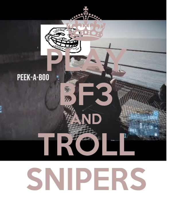 PLAY BF3 AND TROLL SNIPERS