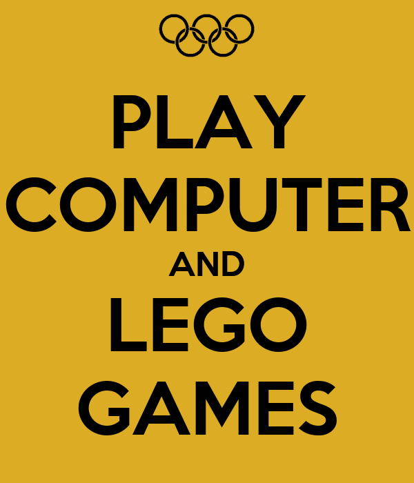 PLAY COMPUTER AND LEGO GAMES