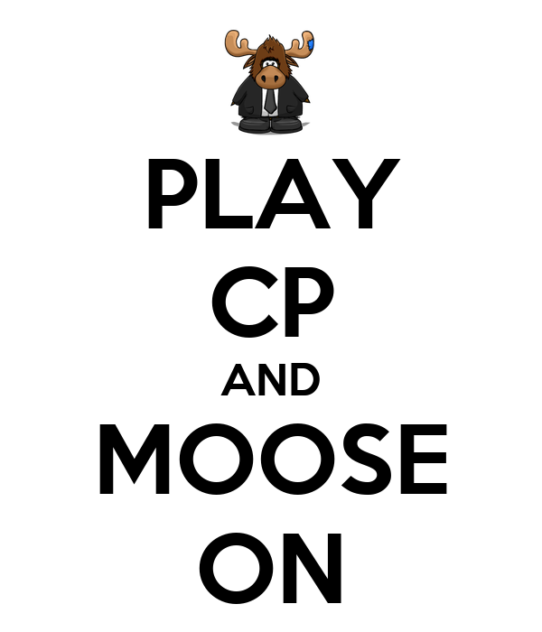 PLAY CP AND MOOSE ON