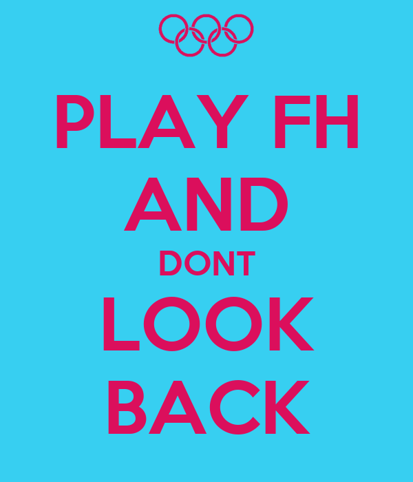 PLAY FH AND DONT LOOK BACK