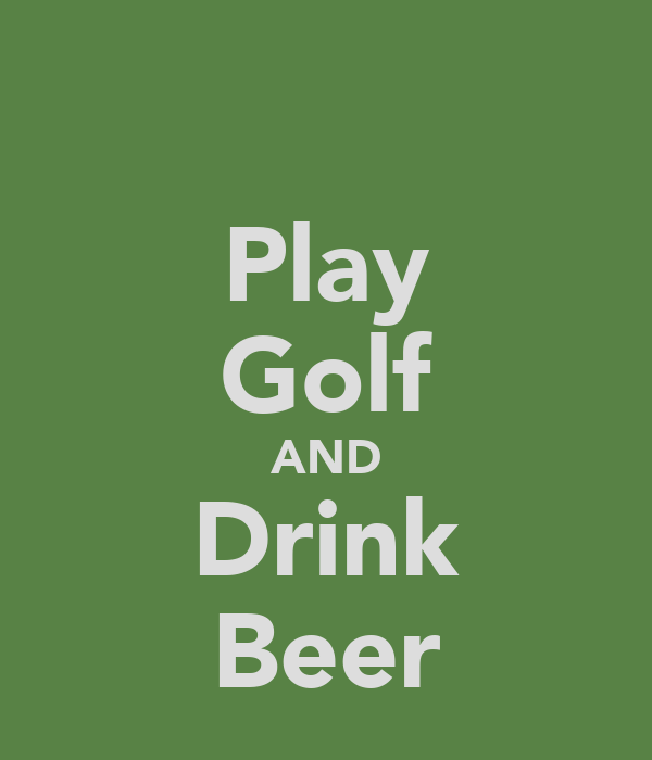 Play Golf AND Drink Beer
