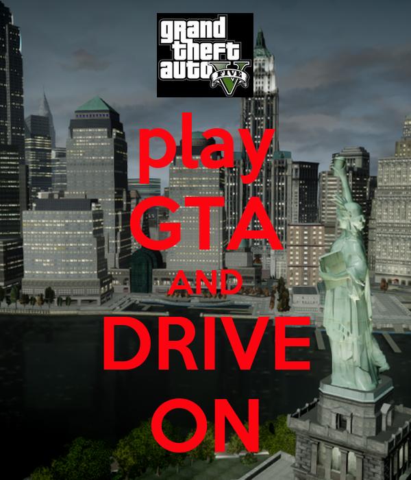 play GTA AND DRIVE ON