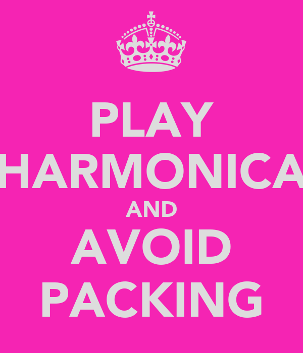 PLAY HARMONICA AND AVOID PACKING