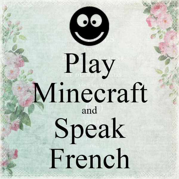 Play Minecraft and Speak French