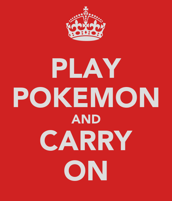 PLAY POKEMON AND CARRY ON