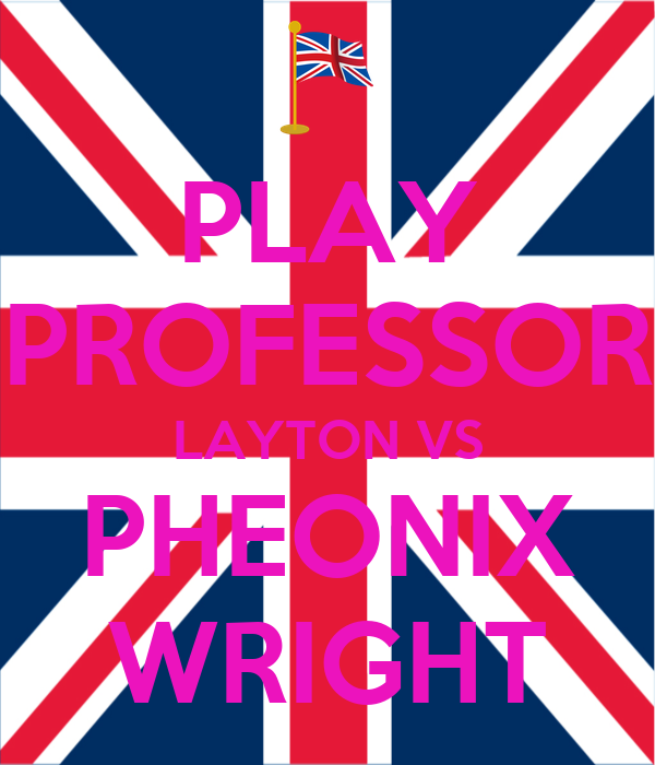 PLAY PROFESSOR LAYTON VS PHEONIX WRIGHT