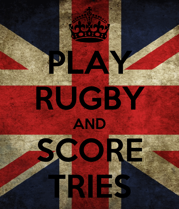 PLAY RUGBY AND SCORE TRIES