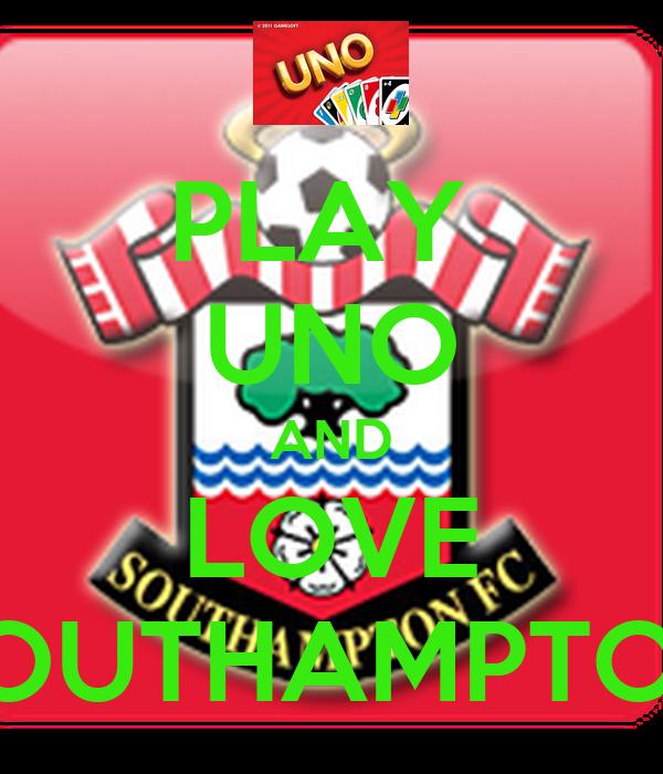 PLAY  UNO AND LOVE SOUTHAMPTON