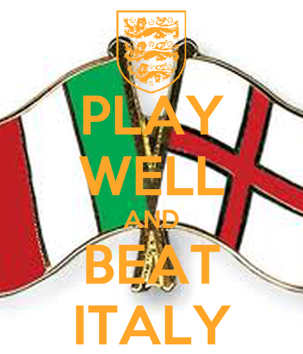 PLAY WELL AND BEAT ITALY