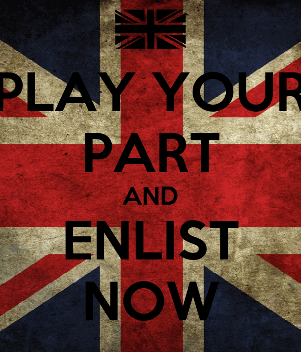 PLAY YOUR PART AND ENLIST NOW