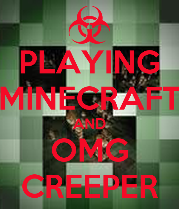 PLAYING MINECRAFT AND OMG CREEPER