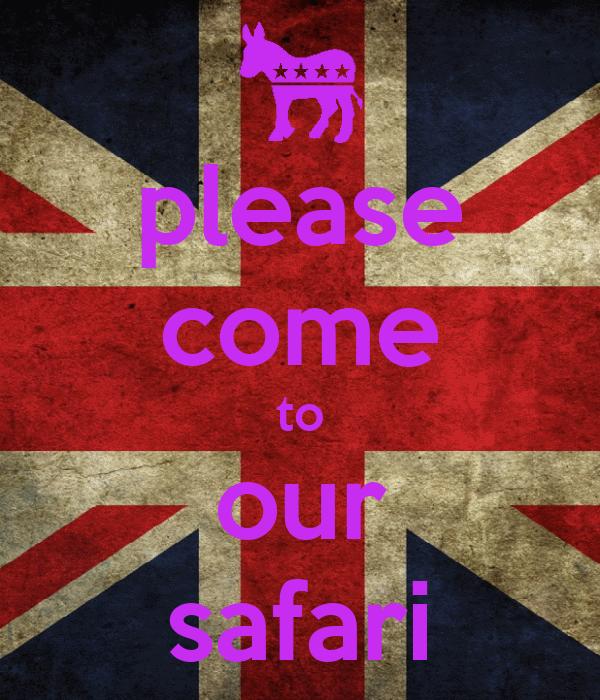please come to our safari