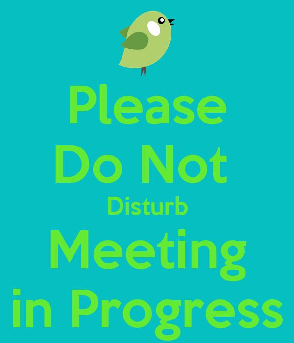 please do not disturb meeting in progress poster amanda keep