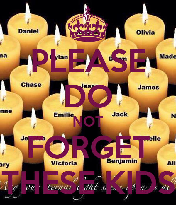 PLEASE DO NOT FORGET THESE KIDS