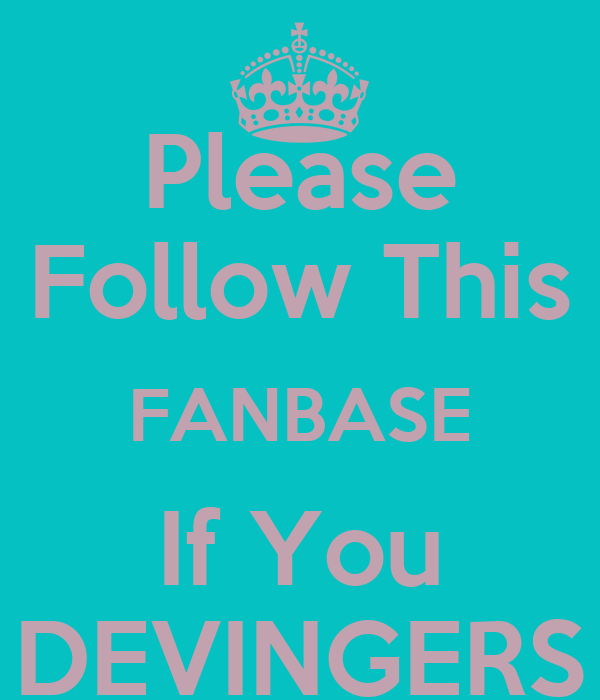 Please Follow This FANBASE If You DEVINGERS