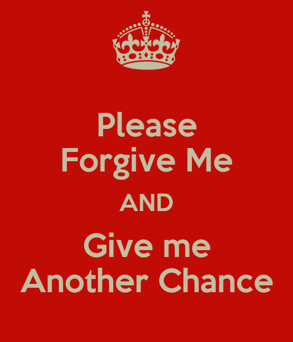 Please Forgive Me And Give Me Another Chance Poster Tarrif Keep