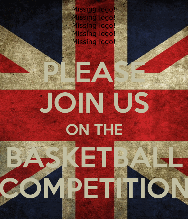 PLEASE JOIN US ON THE BASKETBALL COMPETITION
