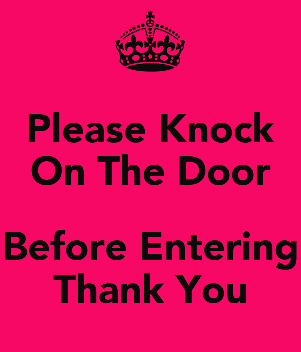 Please Knock On The Door  Before Entering Thank You