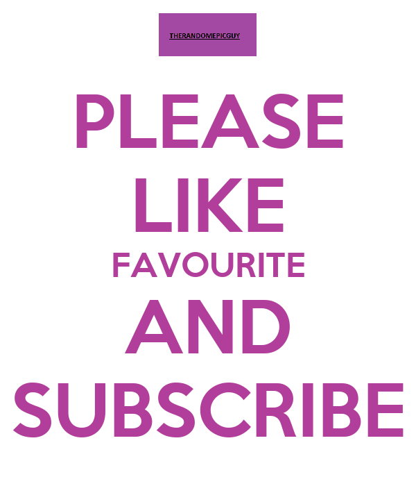 PLEASE LIKE FAVOURITE AND SUBSCRIBE