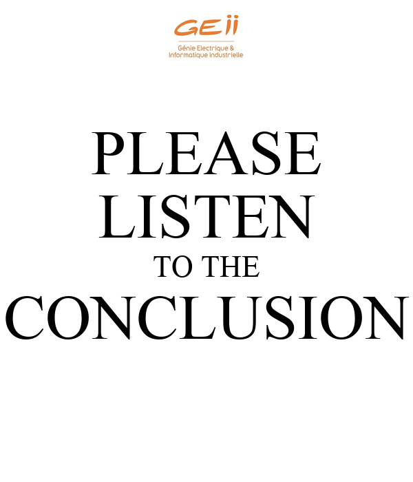PLEASE LISTEN TO THE CONCLUSION