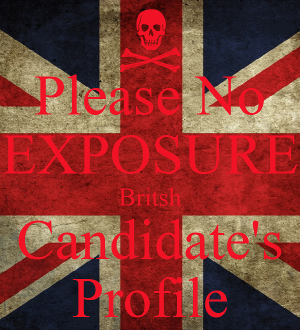 Please No EXPOSURE Britsh Candidate's Profile