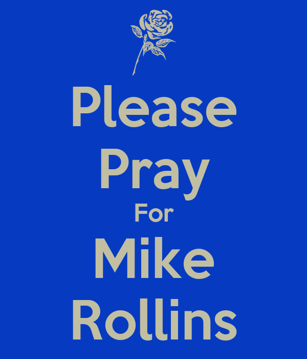 Please Pray For Mike Rollins