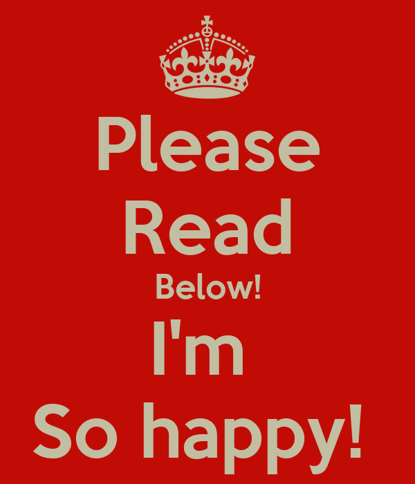 Please Read Below! I'm  So happy!