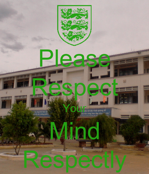 Please Respect Your Mind Respectly