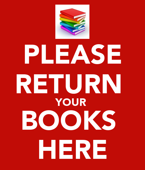 PLEASE RETURN  YOUR  BOOKS  HERE