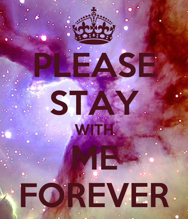 Please Stay With Me Forever Poster Andrea Keep Calm O Matic