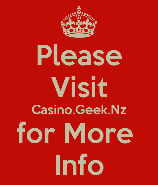 Please Visit Casino.Geek.Nz for More  Info