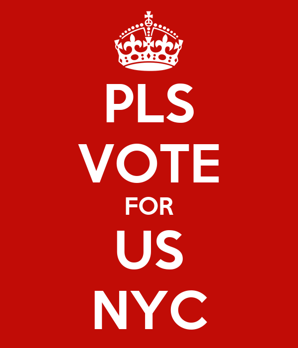 PLS VOTE FOR US NYC