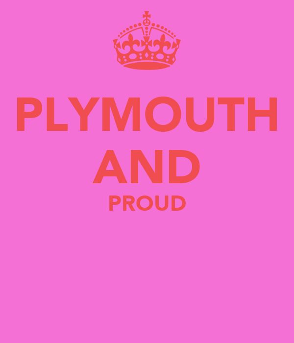 PLYMOUTH AND PROUD