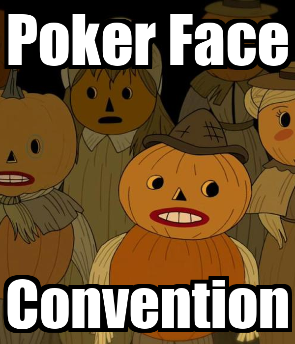 Poker Face Convention