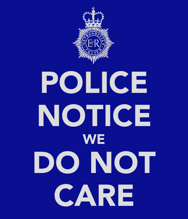 POLICE NOTICE WE DO NOT CARE