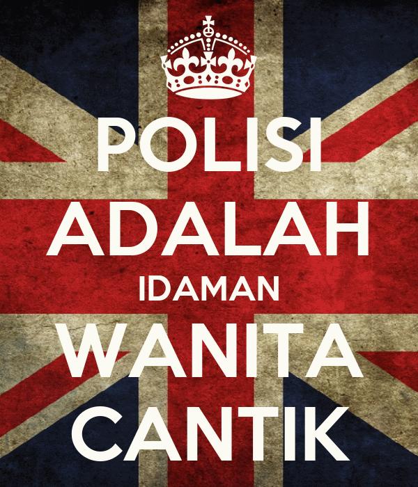POLISI ADALAH IDAMAN WANITA CANTIK