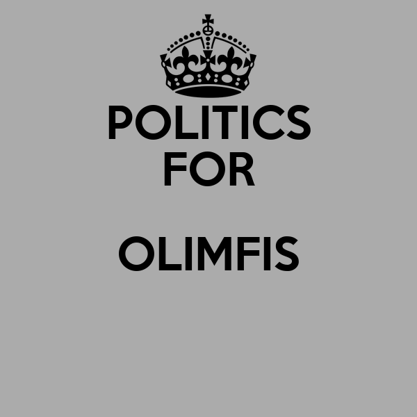 POLITICS FOR OLIMFIS