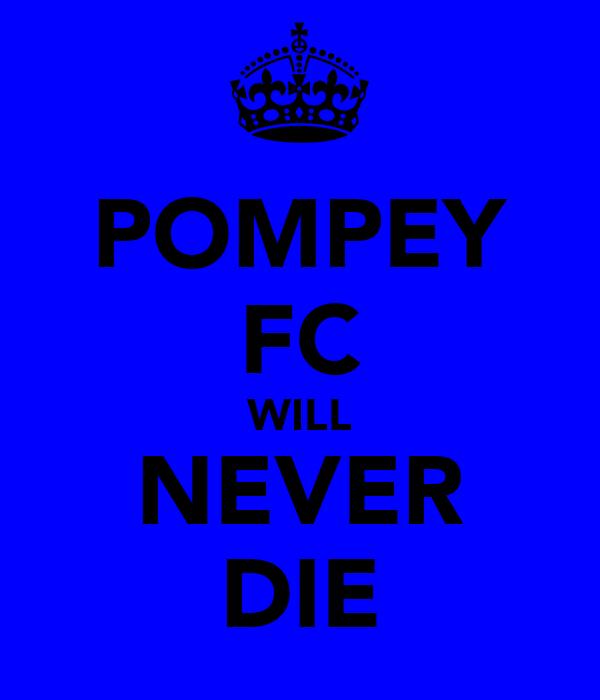POMPEY FC WILL NEVER DIE