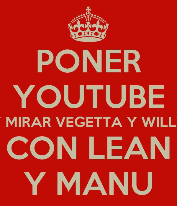 PONER YOUTUBE Y MIRAR VEGETTA Y WILLY CON LEAN Y MANU