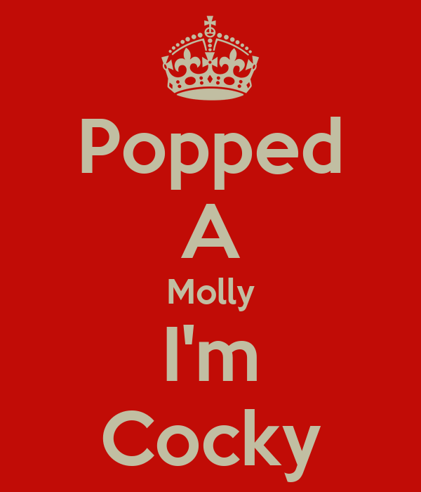 Popped A Molly I'm Cocky