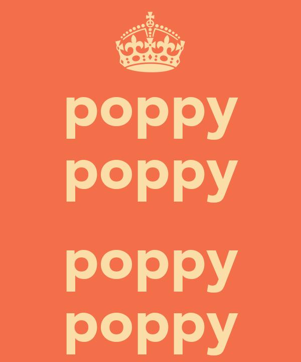 poppy poppy  poppy poppy