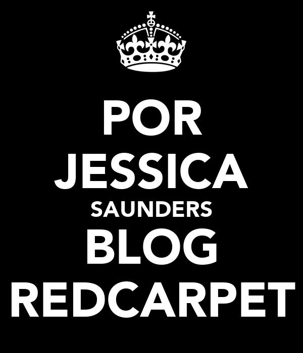 POR JESSICA SAUNDERS BLOG REDCARPET