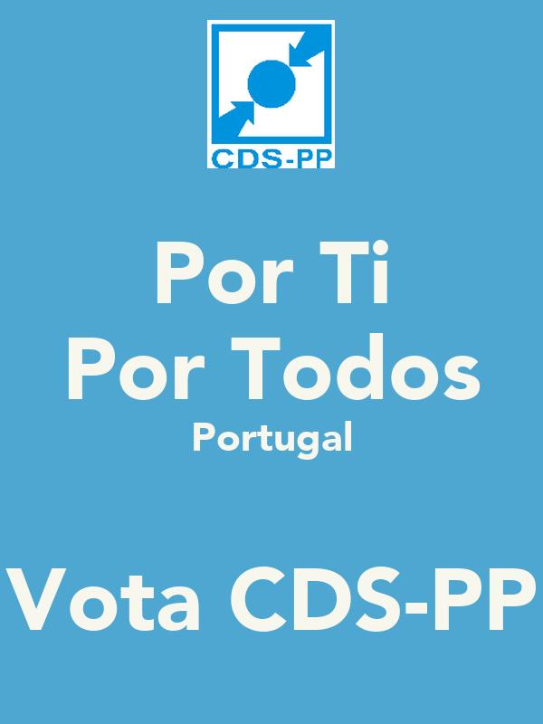 Por Ti Por Todos Portugal  Vota CDS-PP