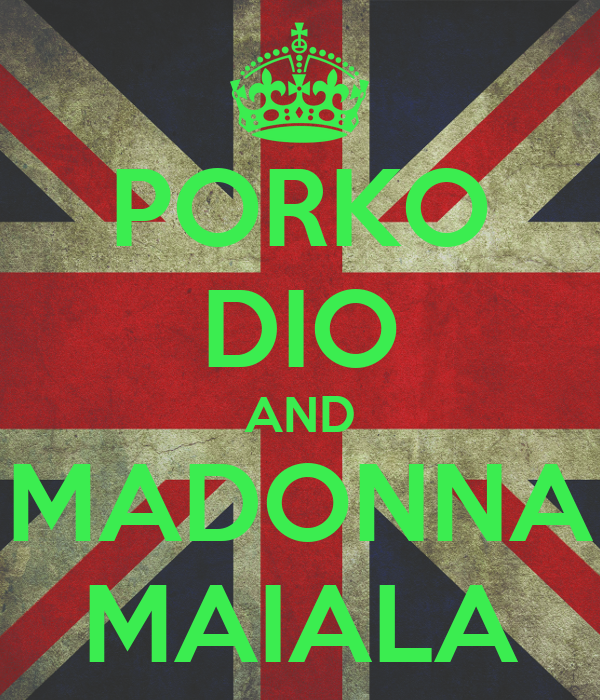 PORKO DIO AND MADONNA MAIALA