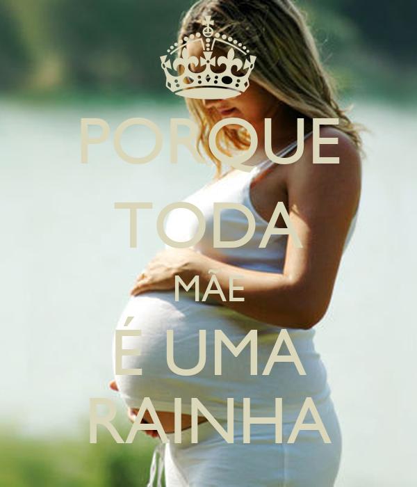 PORQUE TODA MÃE É UMA RAINHA