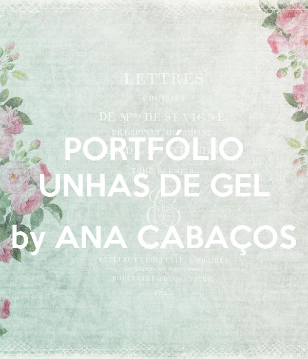 PORTFÓLIO UNHAS DE GEL  by ANA CABAÇOS