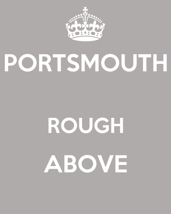 PORTSMOUTH  ROUGH ABOVE