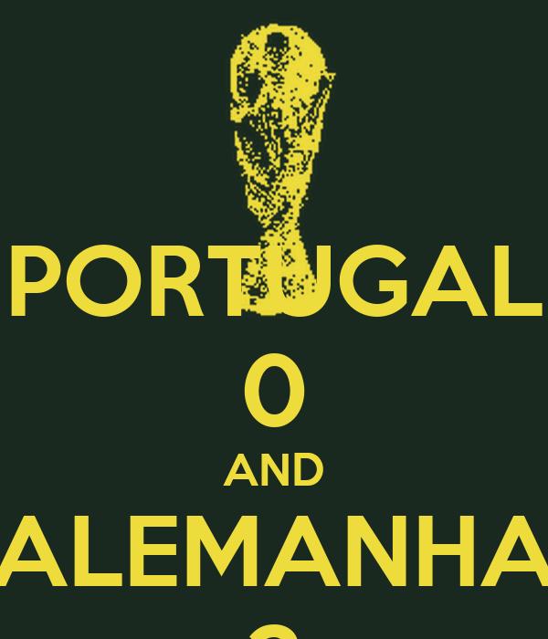 PORTUGAL 0 AND ALEMANHA 2