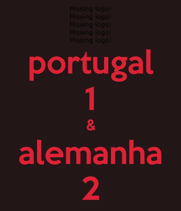portugal 1 & alemanha 2
